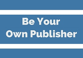 be your own publisher
